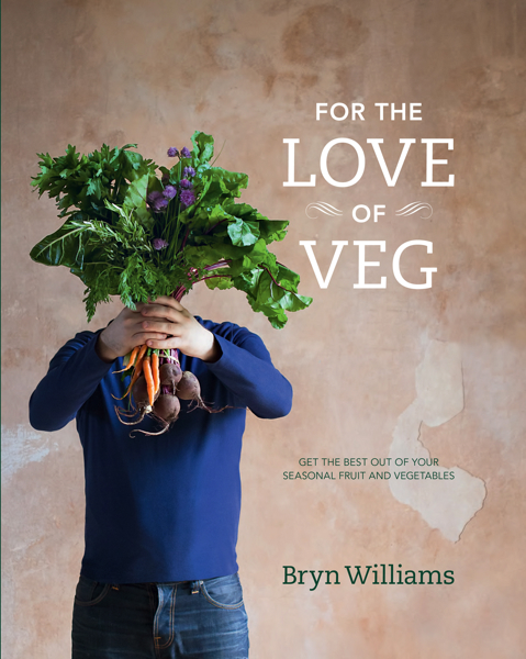 Bryn Williams—For The Love Of Veg cover